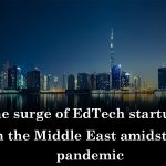 The surge of EdTech startups in the Middle East amidst a pandemic