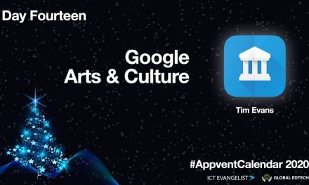 #AppventCalendar Day Fourteen – Google Arts And Culture By @EdTechEvans