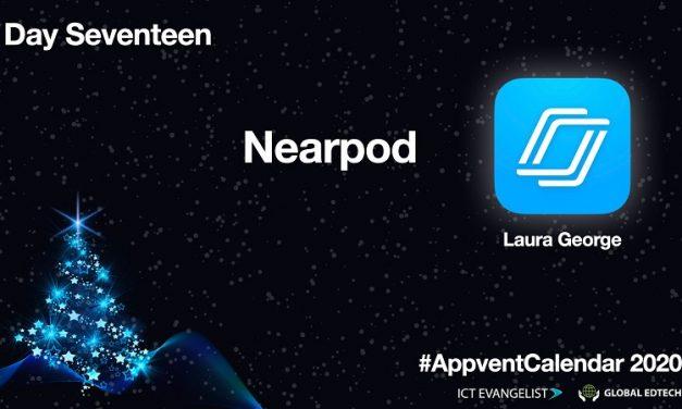 Day Seventeen Of The 2020 #Appvent Calendar – Nearpod – @Mrs_Educate