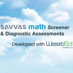 Savvas Learning Company and WestEd Provide Cutting-Edge Math Screener and Diagnostic Assessments