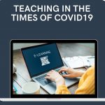 Teaching in the Times of COVID19