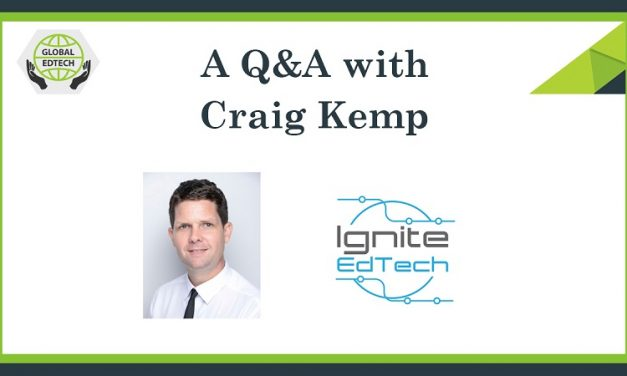 A Q&A with Craig Kemp, Founder of Ignite EdTech, a Singaporean based EdTech consultancy service