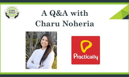 A Q&A with Charu Noheria, co-founder of experiential learning app Practically