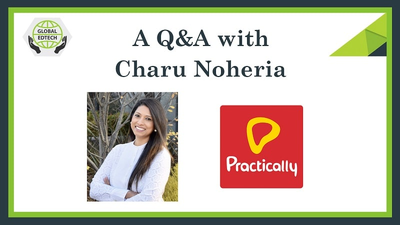 A Q&A with Charu Noheria co-founder of experiential learning app Practically